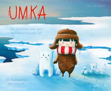 Umka - die Geschichte einer ganz besonderen Freundschaft